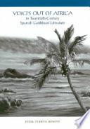 Voices Out of Africa in Twentieth century Spanish Caribbean Literature Book