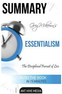 Summary of Essentialism: The Disciplined Pursuit of Less