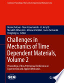 Challenges in Mechanics of Time Dependent Materials  Volume 2