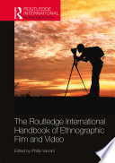 The Routledge International Handbook of Ethnographic Film and Video Book