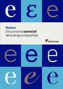 Nuevo Diccionario Esencial de La Lengua Espanola
