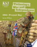 KS3 History: Technology, War and Independence 1901-Present Day