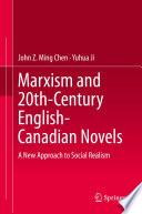 Marxism And 20th Century English Canadian Novels