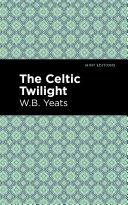The Celtic Twilight Pdf/ePub eBook