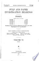Pulp And Paper Investigation Hearings April 25 1908 Feb 9 1909 And Index