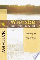 The Wiersbe Bible Study Series Matthew