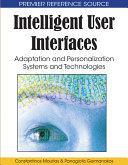 Intelligent User Interfaces  Adaptation and Personalization Systems and Technologies