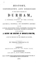 History, Topography, and Directory of the County Palatine of Durham