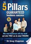 The 5 Pillars Of Guaranteed Business Success Book PDF