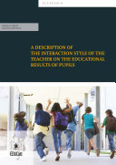 A description of the interaction style of the teacher on the educational results of pupils