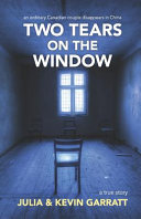 Two Tears on the Window: An Ordinary Canadian Couple Disappears in China. A True Story. banner backdrop