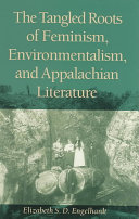 The Tangled Roots of Feminism, Environmentalism, and Appalachian Literature