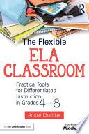 The Flexible ELA Classroom