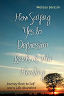 How Saying Yes to Depression Leads Us Into Healing