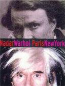 Nadar  Warhol  Paris  New York
