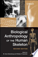 """""""Biological Anthropology of the Human Skeleton"""" by M. Anne Katzenberg, Shelley R. Saunders"""