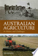 """Australian Agriculture: Its History and Challenges"" by Ted Henzell"