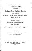 Collection illustrative of the Catholic Religion in the counties of Cornwall  Devon  Dorset  Somerset  Wilts  and Gloucester