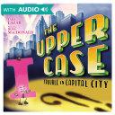The Upper Case: Trouble in Capital City [Pdf/ePub] eBook