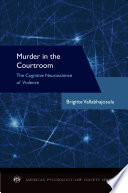 Murder in the Courtroom  : The Cognitive Neuroscience of Violence