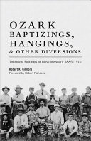 Ozark Baptizings  Hangings  and Other Diversions