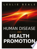"""Human Disease and Health Promotion"" by Leslie Beale"