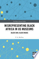 Misrepresenting Black Africa in U.S. Museums