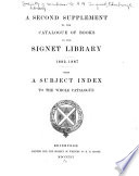 A Second Supplement to the Catalogue of Books in the Signet Library. 1882-1887