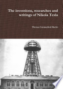 The inventions  researches and writings of Nikola Tesla