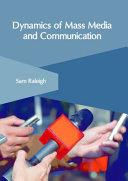 Dynamics of Mass Media and Communication