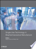 Single Use Technology in Biopharmaceutical Manufacture Book
