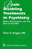 Brain-disabling Treatments in Psychiatry