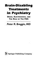 Brain disabling Treatments in Psychiatry
