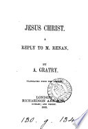 Jesus Christ: a reply to m. Renan [in his Vie de Jésus].