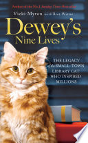 """""""Dewey's Nine Lives: The Legacy of the Small-Town Library Cat Who Inspired Millions"""" by Vicki Myron, Brett Witter"""