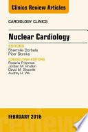 Nuclear Cardiology  An Issue of Cardiology Clinics