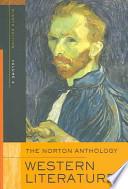 The Norton Anthology of Western Literature: The Enlightenment through the twentieth century