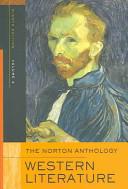 The Norton Anthology of Western Literature  The Enlightenment through the twentieth century