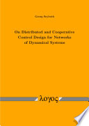 On Distributed And Cooperative Control Design For Networks Of Dynamical Systems