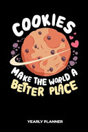 Cookies Make the World a Better Place Yearly Planner