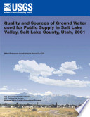 Quality And Sources Of Ground Water Used For Public Supply In Salt Lake Valley Salt Lake County Utah 2001 Book PDF