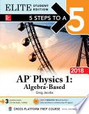 5 Steps to a 5  AP Physics 1  Algebra Based 2018  Elite Student Edition