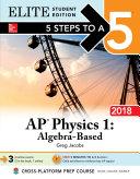5 Steps to a 5 AP Physics 1: Algebra-Based 2018 Elite Student edition