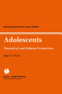 Adolescents: Theoretical and Helping Perspectives