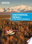 Moon Anchorage  Denali   the Kenai Peninsula