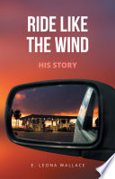Ride Like The Wind His Story