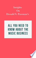 Insights on Donald S  Passman s All You Need to Know About the Music Business Book