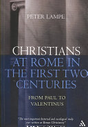 Christians at Rome in the First Two Centuries