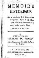Mémoire Historique Sur la négociation de la France & de l'Angleterre, depuis le 26. Mars 1761 jusqu'au 20. Septembre de la meme année, avec les Pièces Justificatives ; Où L'On-Ait- Joint Extrait Du Projet de paix Perpetuelle de Mr. l'Abbe St. Pierre pr. Rousseau