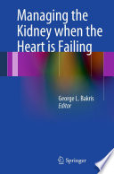 Managing The Kidney When The Heart Is Failing Book PDF